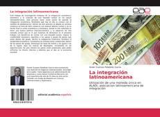 Bookcover of La integración latinoamericana