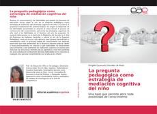 Portada del libro de La pregunta pedagógica como estrategia de mediación cognitiva del niño