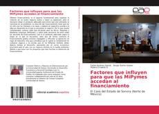 Bookcover of Factores que influyen para que las MiPymes accedan al financiamiento