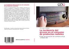 Couverture de La incidencia del acceso en el consumo de productos radiales