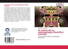 Borítókép a  El rostro de la antropología filosófica náhuatl - hoz