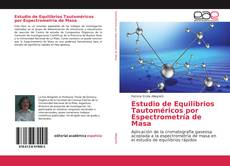 Bookcover of Estudio de Equilibrios Tautoméricos por Espectrometría de Masa
