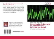 Bookcover of Cosechado de Energía en presencia de Fricción no-lineal