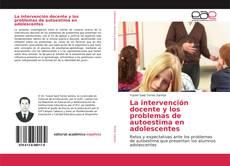 Bookcover of La intervención docente y los problemas de autoestima en adolescentes