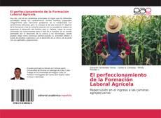 Bookcover of El perfeccionamiento de la Formación Laboral Agrícola