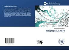 Bookcover of Telegraph Act 1870