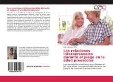 Portada del libro de Las relaciones interpersonales durante el juego en la edad preescolar