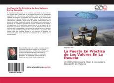 Bookcover of La Puesta En Práctica de Los Valores En La Escuela