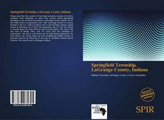 Bookcover of Springfield Township, LaGrange County, Indiana