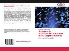 Bookcover of Sistema de Información Aplicado a las Organizaciones