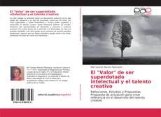 """Portada del libro de El """"Valor"""" de ser superdotado intelectual y el talento creativo"""