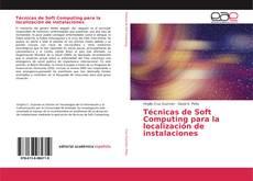 Couverture de Técnicas de Soft Computing para la localización de instalaciones