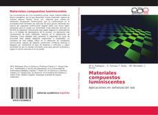 Bookcover of Materiales compuestos luminiscentes