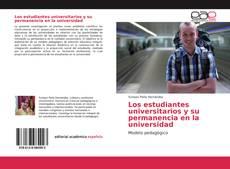 Bookcover of Los estudiantes universitarios y su permanencia en la universidad