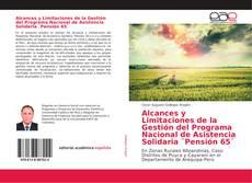 Portada del libro de Alcances y Limitaciones de la Gestión del Programa Nacional de Asistencia Solidaria ¨Pensión 65¨