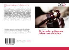 Bookcover of El derecho y jóvenes infractores a la ley