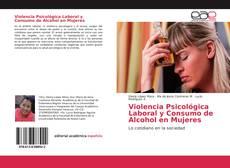 Bookcover of Violencia Psicológica Laboral y Consumo de Alcohol en Mujeres