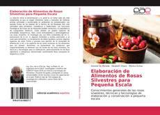 Bookcover of Elaboración de Alimentos de Rosas Silvestres para Pequeña Escala