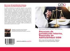 Обложка Recursos de Jurisdicción Interna, Requisito de Admisibilidad SIDH