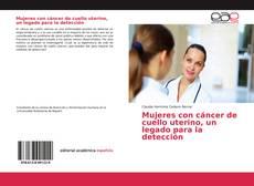 Portada del libro de Mujeres con cáncer de cuello uterino, un legado para la detección