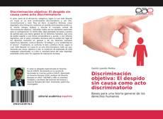 Bookcover of Discriminación objetiva: El despido sin causa como acto discriminatorio