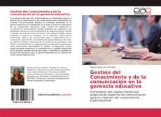 Bookcover of Gestión del Conocimiento y de la comunicación en la gerencia educativa