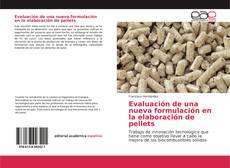 Portada del libro de Evaluación de una nueva formulación en la elaboración de pellets