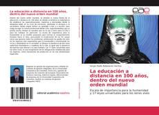 La educación a distancia en 100 años, dentro del nuevo orden mundial kitap kapağı