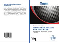 Обложка Weaver Hall Museum And Workhouse