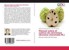 Bookcover of Manual sobre el cultivo de chirimoyo (Annona cherimola M.)