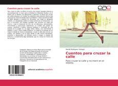 Bookcover of Cuentos para cruzar la calle