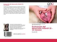 Bookcover of Evaluación del desarrollo infantil (0 - 12 meses)