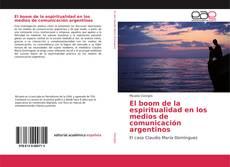 Capa do livro de El boom de la espiritualidad en los medios de comunicación argentinos