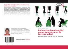 Bookcover of La institucionalización como amenaza en la tercera edad