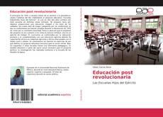 Educación post revolucionaria的封面