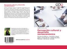 Bookcover of Percepción cultural y desarrollo socioeconómico