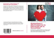 Bookcover of Autoestima y Afectividad en la Educación de la Sexualidad