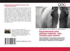 Equinoterapia para adultos mayores. Una Terapia para sonreír的封面