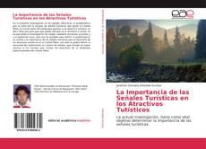 Buchcover von La Importancia de las Señales Turísticas en los Atractivos Tutísticos