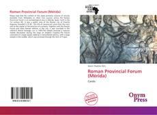 Portada del libro de Roman Provincial Forum (Mérida)