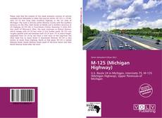 Bookcover of M-125 (Michigan Highway)