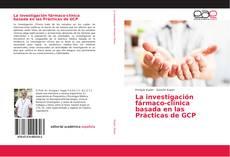 Buchcover von La investigación fármaco-clínica basada en las Prácticas de GCP