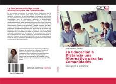 Bookcover of La Educación a Distancia una Alternativa para las Comunidades