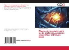 Bookcover of Algunos de ensayos: para medir proteínas, azúcares e identificar el DNA de algas
