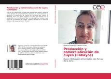 Bookcover of Producción y comercialización de cuyes (Cobayos)