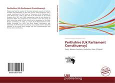 Bookcover of Perthshire (Uk Parliament Constituency)