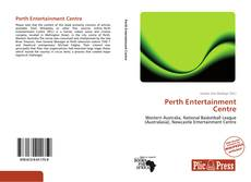 Bookcover of Perth Entertainment Centre