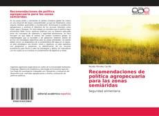 Portada del libro de Recomendaciones de política agropecuaria para las zonas semiáridas