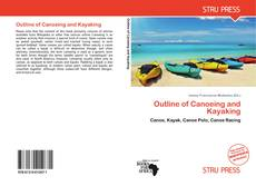 Bookcover of Outline of Canoeing and Kayaking
