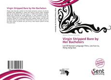 Couverture de Virgin Stripped Bare by Her Bachelors